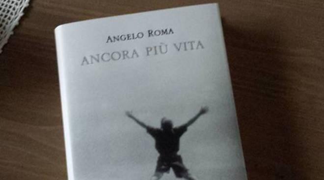 """Angelo Roma """"Ancora più vita"""""""