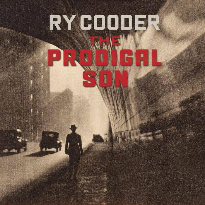 ry cooder the prodigal song
