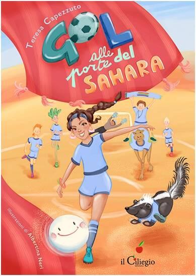 """""""Gol alle porte del Sahara"""", Teresa Capezzuto esordisce nella narrativa per ragazzi"""